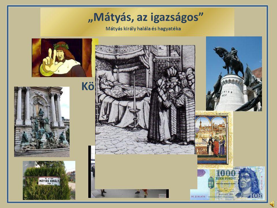 """""""Mátyás, az igazságos Mátyás király halála és hagyatéka 1490."""