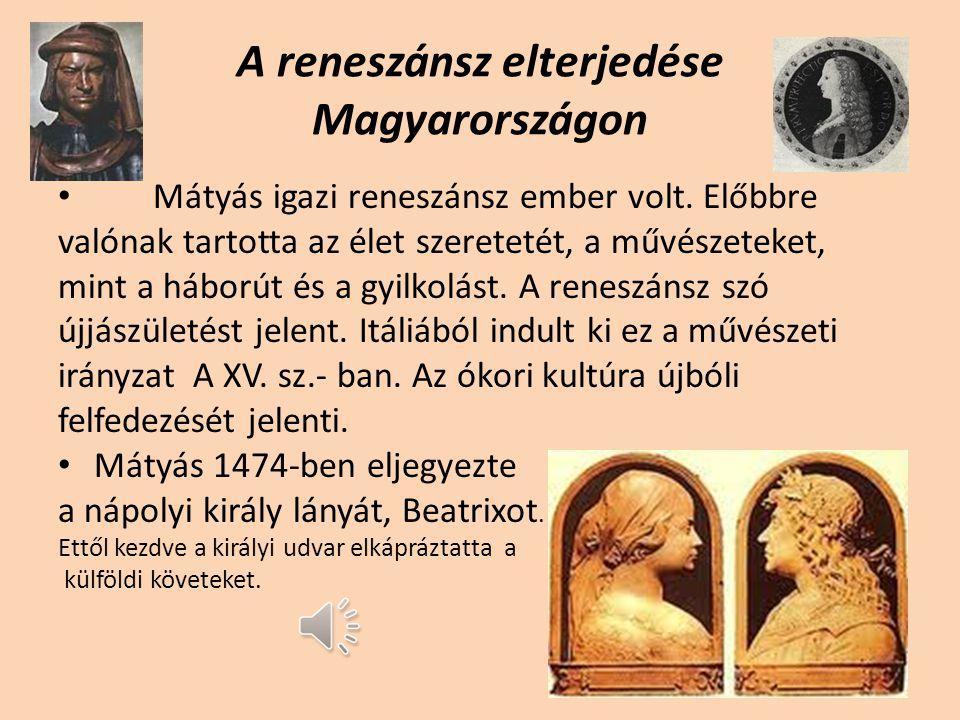 Hunyadi Mátyás uralkodása: - Jövedelmei: sóbányászat, ércbányászat, adók, vámjövedelmek voltak.