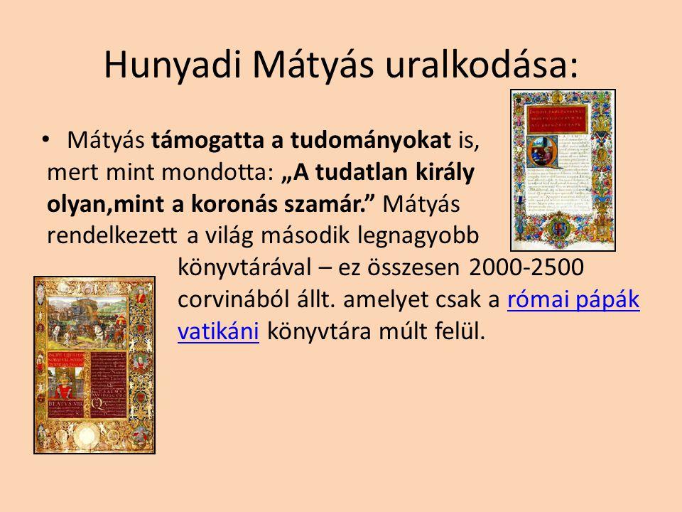 A reneszánsz elterjedése Magyarországon Mátyás király kitűnően beszélt és olvasott olaszul és rajongott a reneszánsz vívmányaiért. Az itáliai mintára