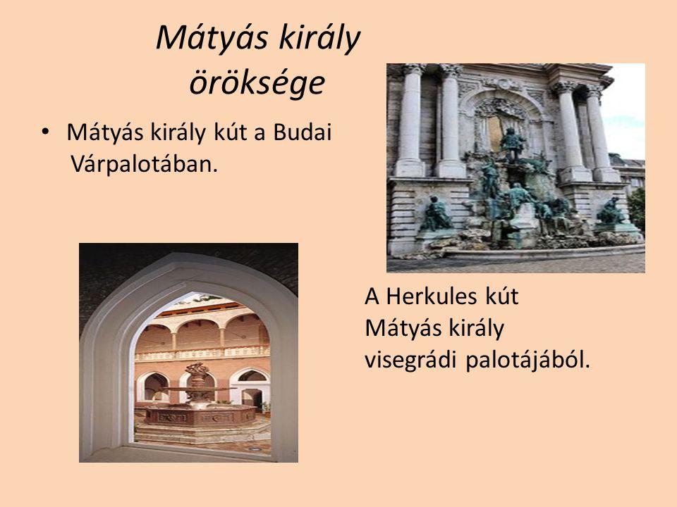 Mátyás király öröksége 1490-ben halt meg Bécsben.A Szent István dómban ravatalozták fel.