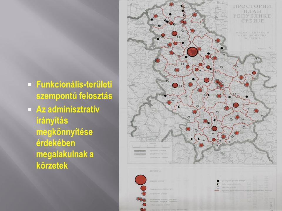  Funkcionális-területi szempontú felosztás  Az adminisztratív irányítás megkönnyítése érdekében megalakulnak a körzetek