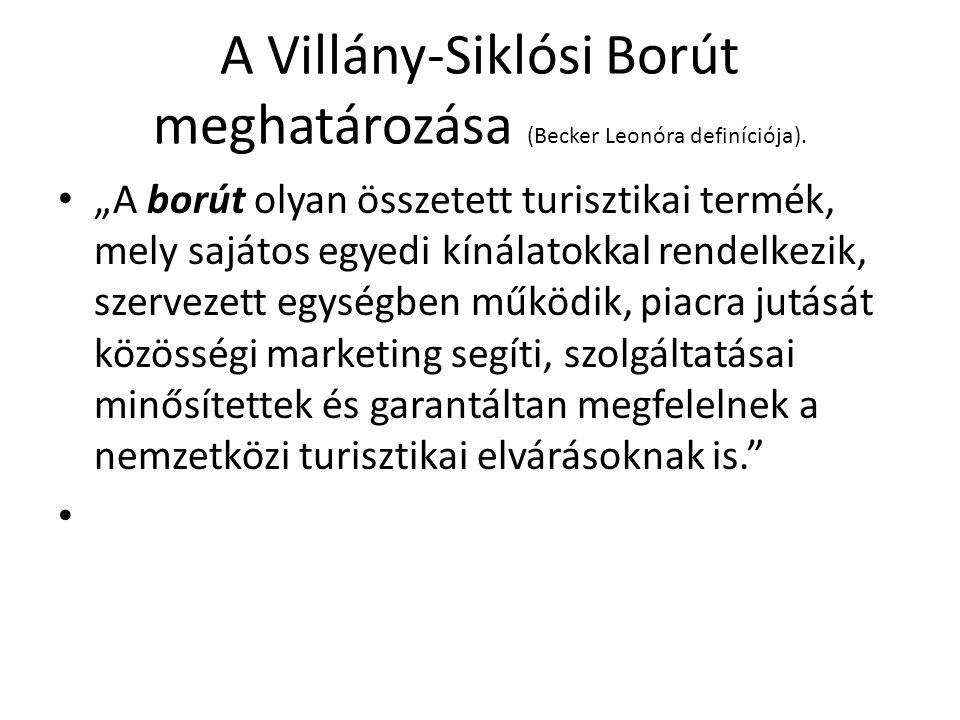 """A Villány-Siklósi Borút meghatározása (Becker Leonóra definíciója). """"A borút olyan összetett turisztikai termék, mely sajátos egyedi kínálatokkal rend"""