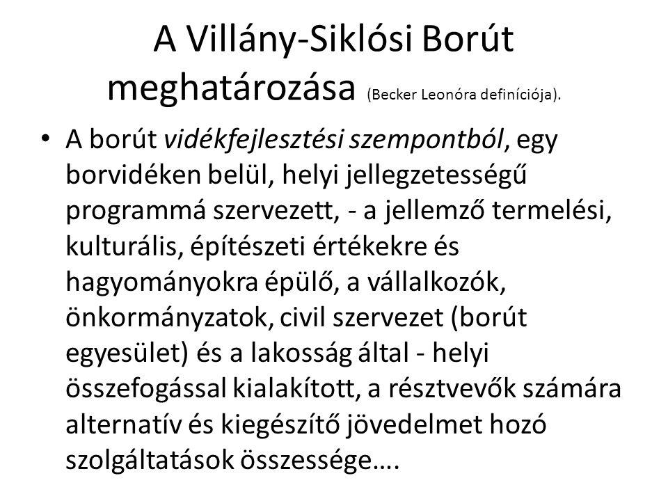 A Villány-Siklósi Borút meghatározása (Becker Leonóra definíciója). A borút vidékfejlesztési szempontból, egy borvidéken belül, helyi jellegzetességű