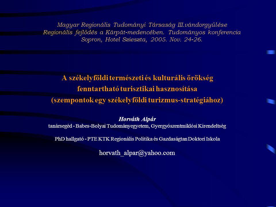 Magyar Regionális Tudományi Társaság III.vándorgyűlése Regionális fejlődés a Kárpát-medencében.