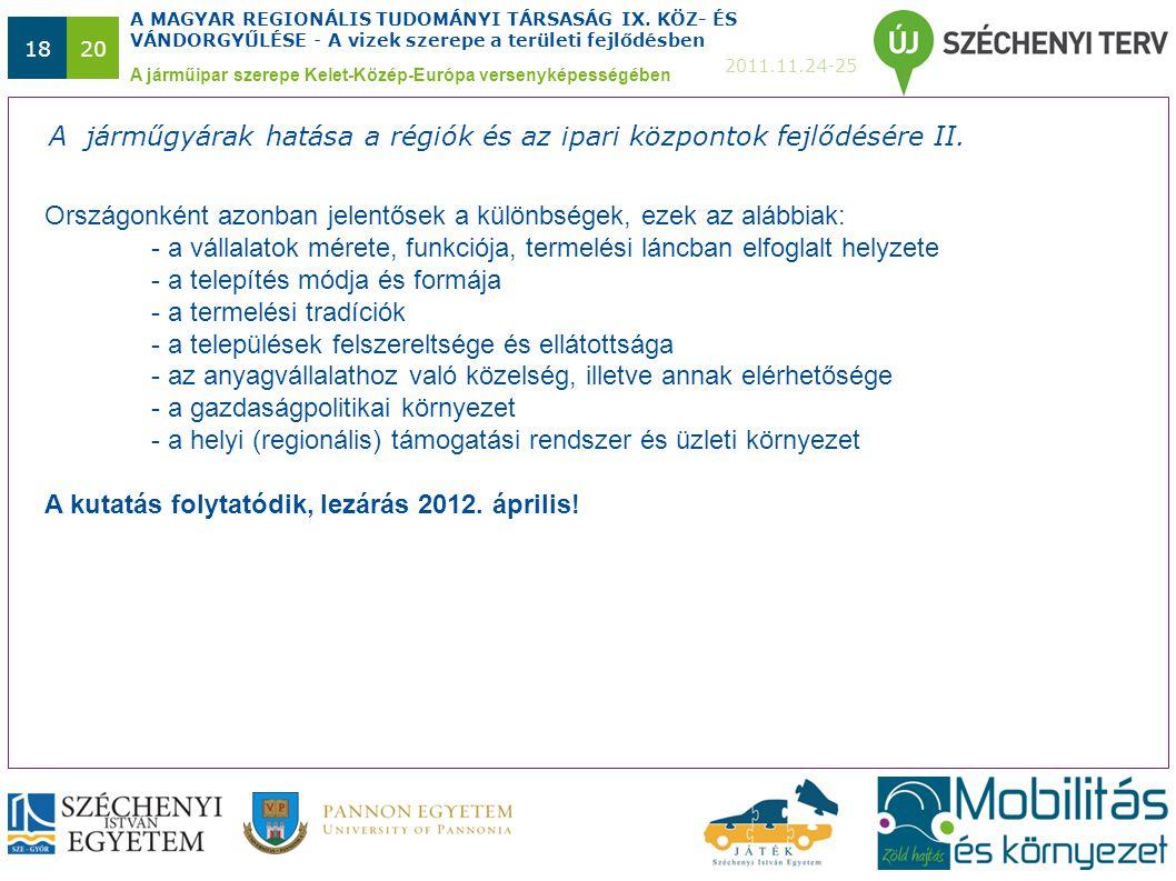 A MAGYAR REGIONÁLIS TUDOMÁNYI TÁRSASÁG IX. KÖZ- ÉS VÁNDORGYŰLÉSE - A vizek szerepe a területi fejlődésben 2011.11.24-25 1820 A járműipar szerepe Kelet