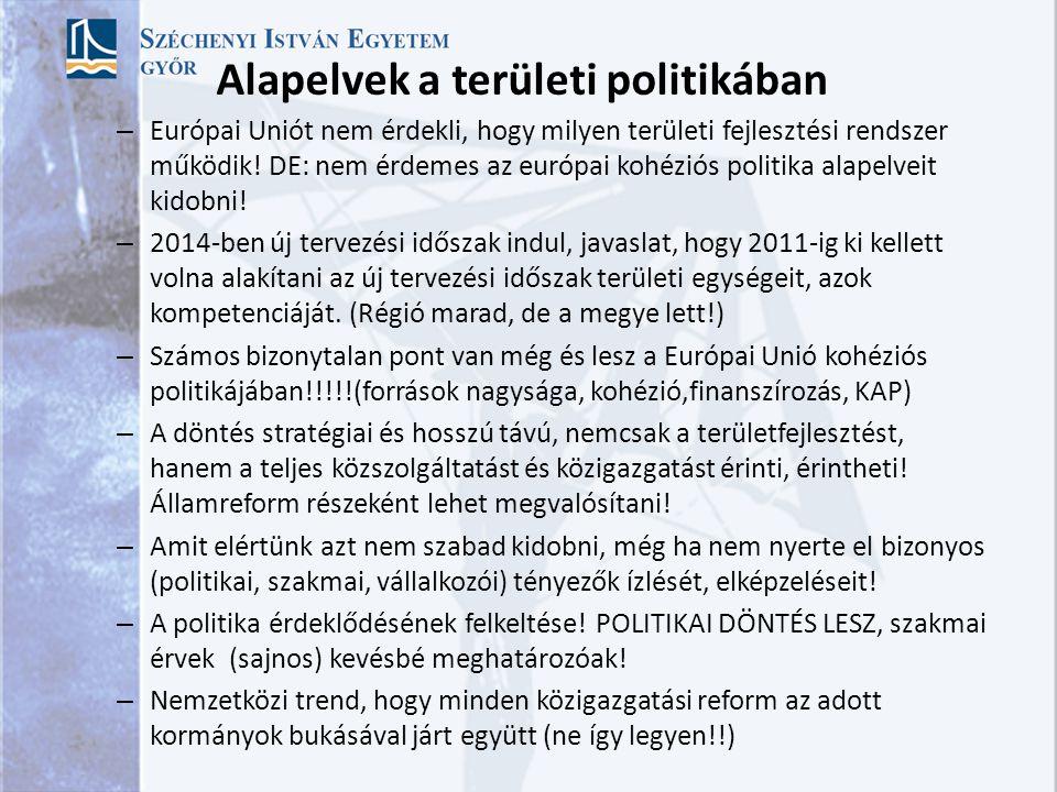 Alapelvek a területi politikában – Európai Uniót nem érdekli, hogy milyen területi fejlesztési rendszer működik.