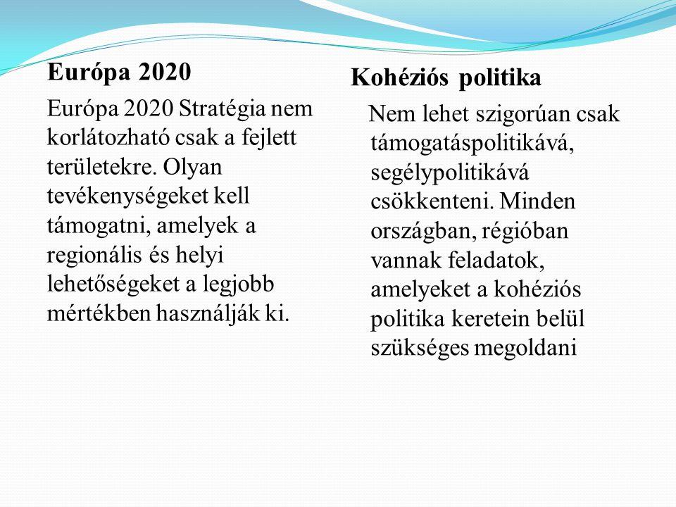 Európa 2020 Európa 2020 Stratégia nem korlátozható csak a fejlett területekre.