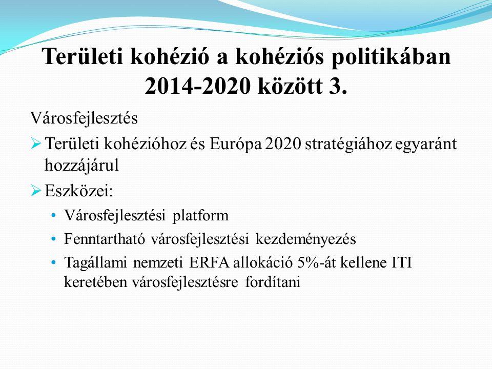 Területi kohézió a kohéziós politikában 2014-2020 között 3.