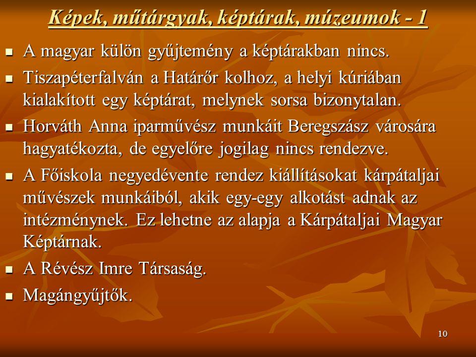 10 Képek, műtárgyak, képtárak, múzeumok - 1 A magyar külön gyűjtemény a képtárakban nincs.