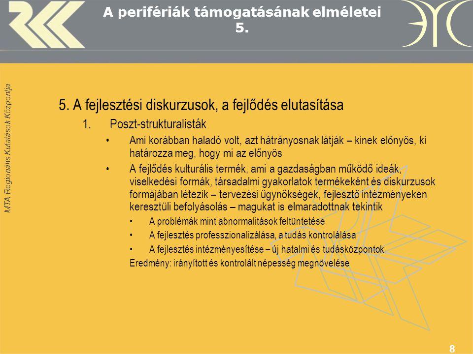 MTA Regionális Kutatások Központja 9 A perifériák támogatásának elméletei 6.