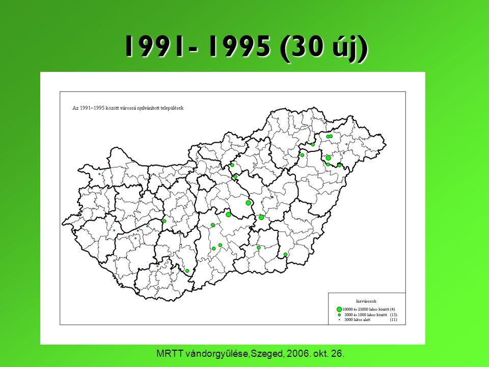 MRTT vándorgyűlése,Szeged, 2006. okt. 26. 1991- 1995 (30 új)
