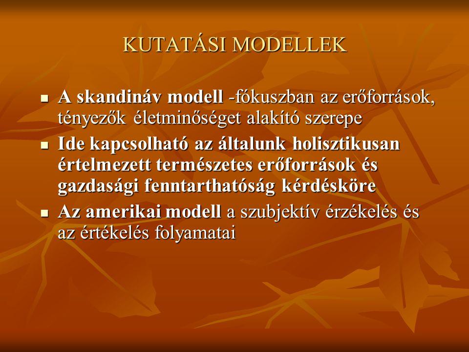 KUTATÁSI MODELLEK A skandináv modell -fókuszban az erőforrások, tényezők életminőséget alakító szerepe A skandináv modell -fókuszban az erőforrások, t