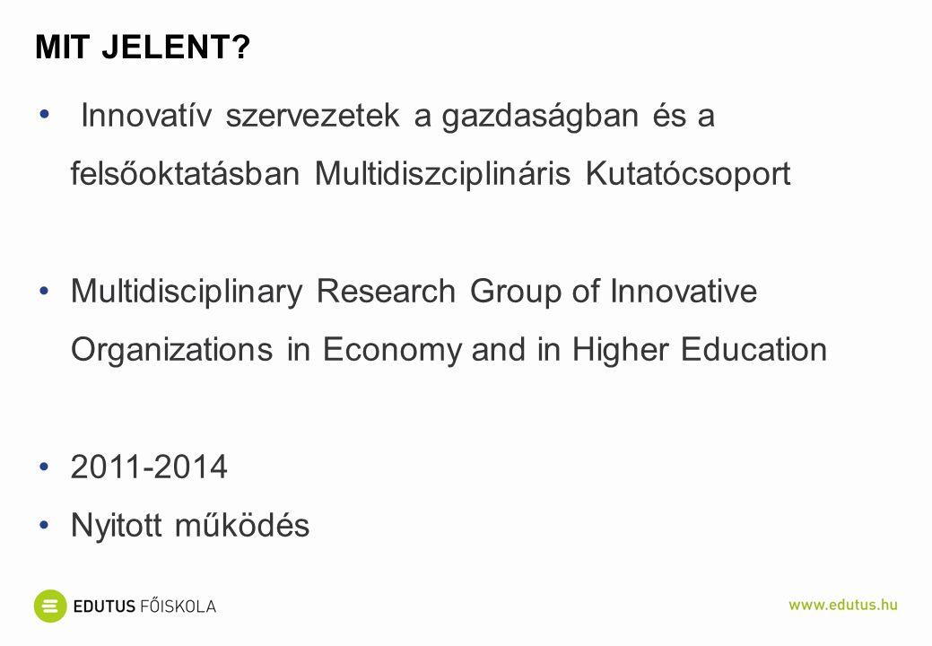CÉLJA a szervezeti innovációk feltárása a legjobb gyakorlatok (best practice) elterjedésének segítése a hazai és határ menti gazdasági szervezetekben és felsőoktatási intézményekben folytatandó releváns kutatásokkal a kutatási eredmények publikálásával és az oktatásfejlesztésbe való beépítésével