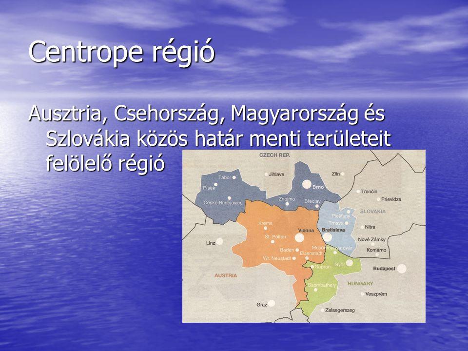 Centrope régió Ausztria, Csehország, Magyarország és Szlovákia közös határ menti területeit felölelő régió