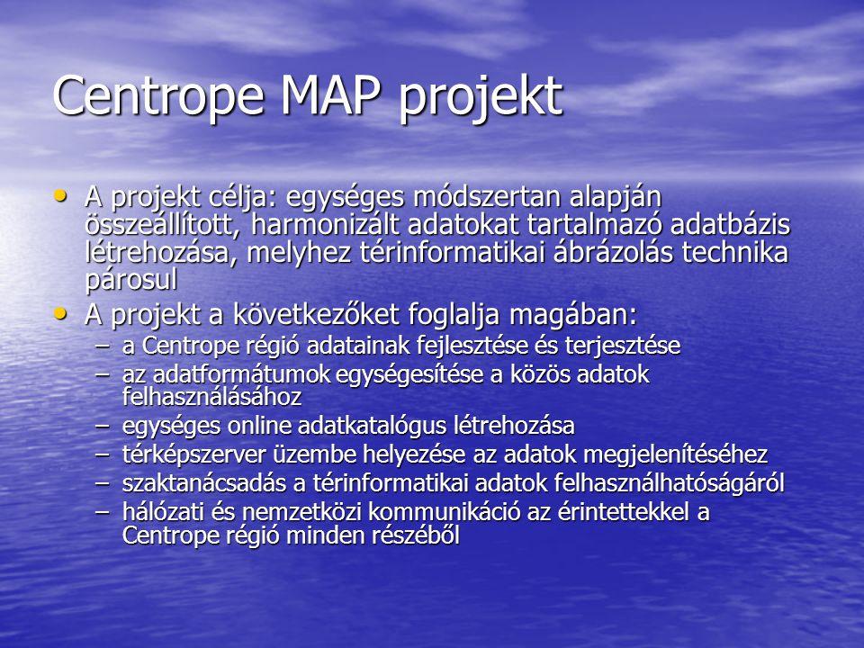 Centrope MAP projekt A projekt célja: egységes módszertan alapján összeállított, harmonizált adatokat tartalmazó adatbázis létrehozása, melyhez térinf