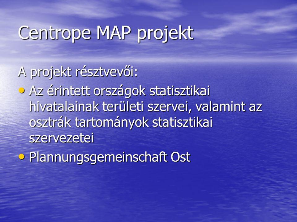 Centrope MAP projekt A projekt résztvevői: Az érintett országok statisztikai hivatalainak területi szervei, valamint az osztrák tartományok statisztik