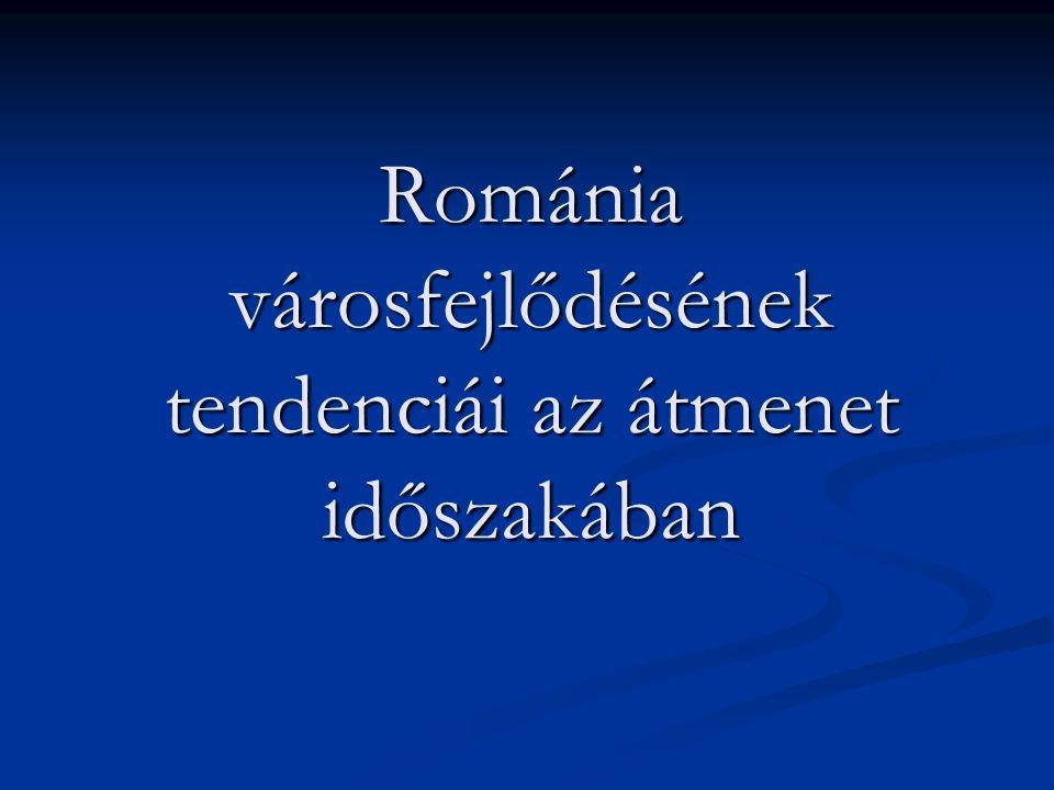 Románia városfejlődésének tendenciái az átmenet időszakában