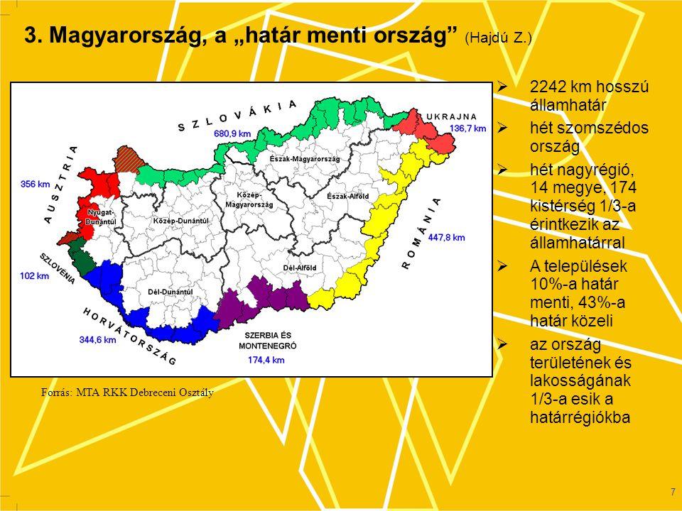 """7 3. Magyarország, a """"határ menti ország"""" (Hajdú Z.)  2242 km hosszú államhatár  hét szomszédos ország  hét nagyrégió, 14 megye, 174 kistérség 1/3-"""