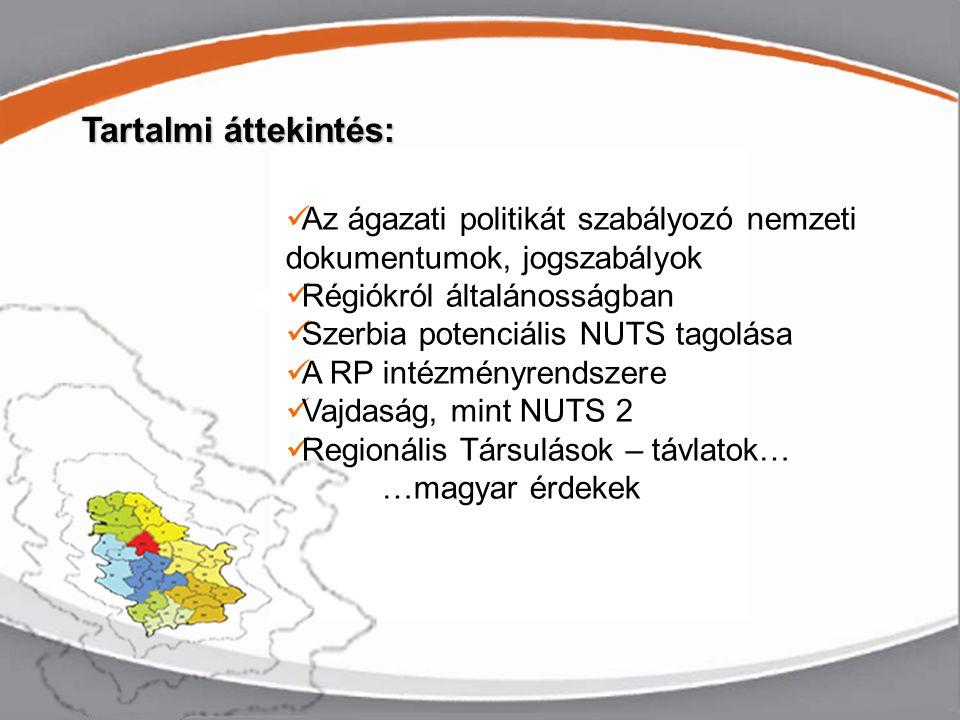 Ágazati jogszabályok, stratégiai dokumentumok 1.Szerbia Regionális Fejlesztési Stratégiája 2007-2012 1.