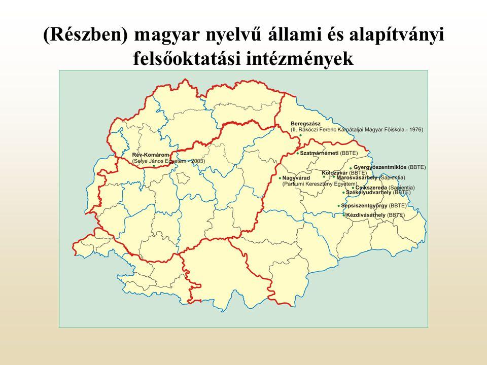 (Részben) magyar nyelvű állami és alapítványi felsőoktatási intézmények
