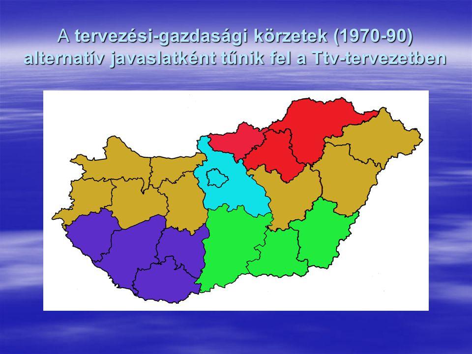 A tervezési-gazdasági körzetek (1970-90) alternatív javaslatként tűnik fel a Ttv-tervezetben