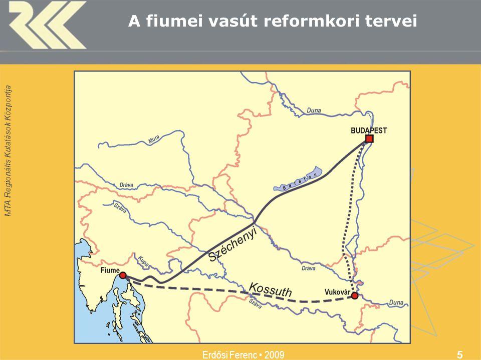 MTA Regionális Kutatások Központja Erdősi Ferenc 2009 5 A fiumei vasút reformkori tervei