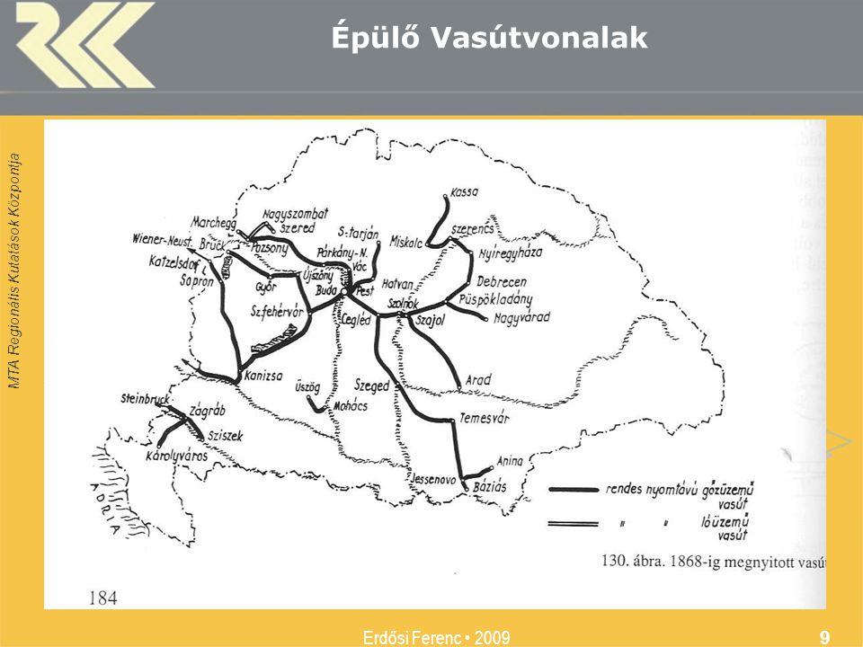 MTA Regionális Kutatások Központja Erdősi Ferenc 2009 9 Épülő Vasútvonalak