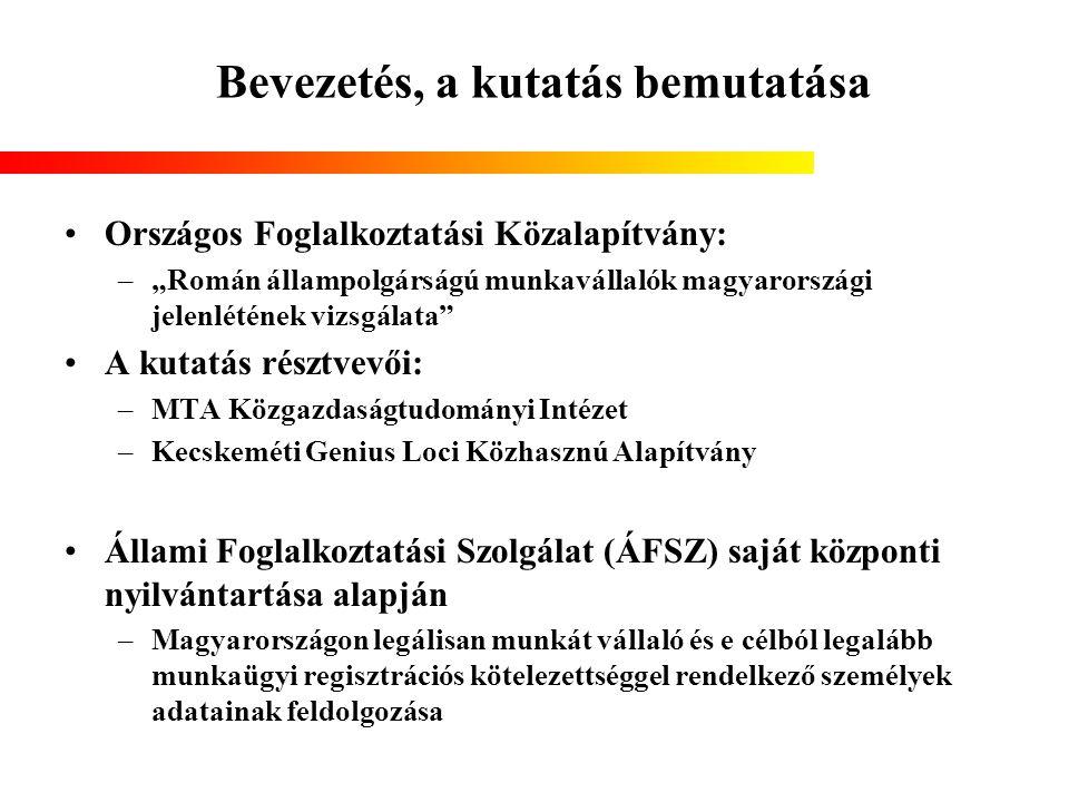 """Bevezetés, a kutatás bemutatása Országos Foglalkoztatási Közalapítvány: –""""Román állampolgárságú munkavállalók magyarországi jelenlétének vizsgálata"""" A"""