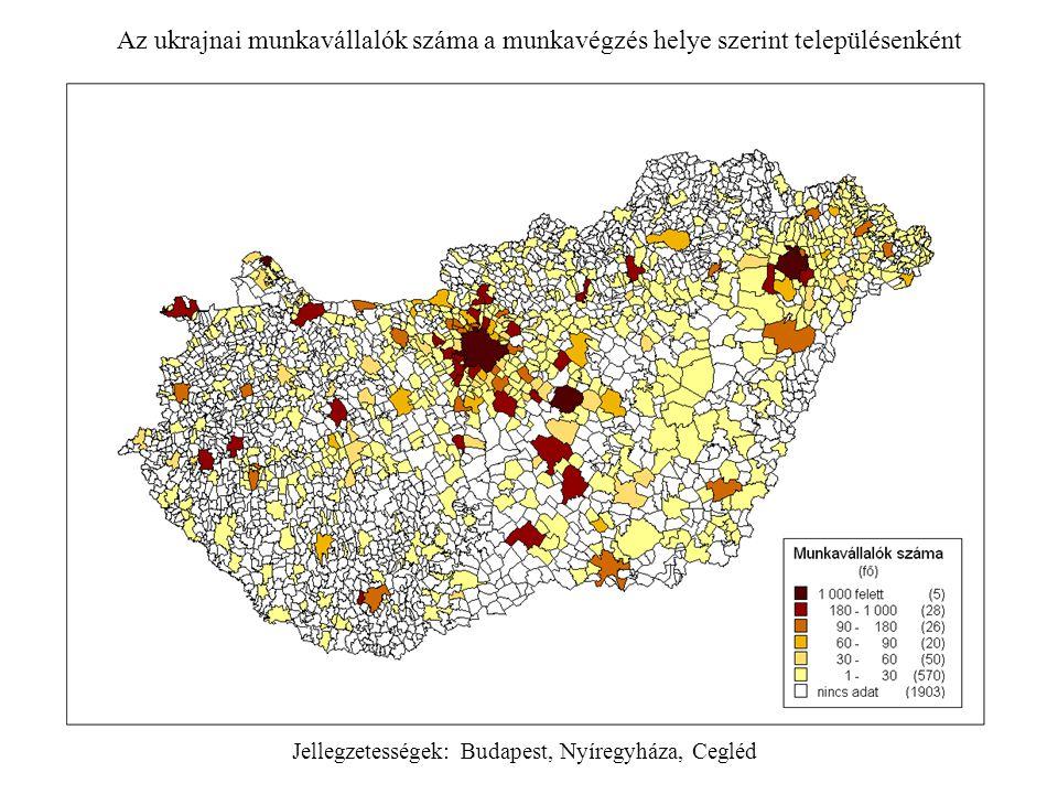 Az ukrajnai munkavállalók száma a munkavégzés helye szerint településenként Jellegzetességek: Budapest, Nyíregyháza, Cegléd