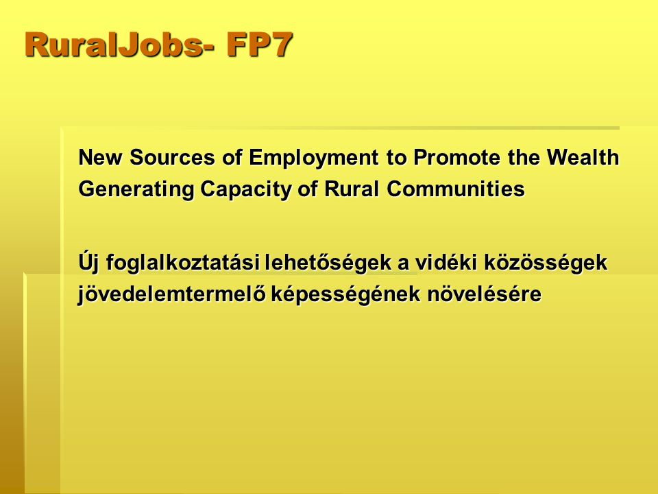 New Sources of Employment to Promote the Wealth Generating Capacity of Rural Communities Új foglalkoztatási lehetőségek a vidéki közösségek jövedelemt