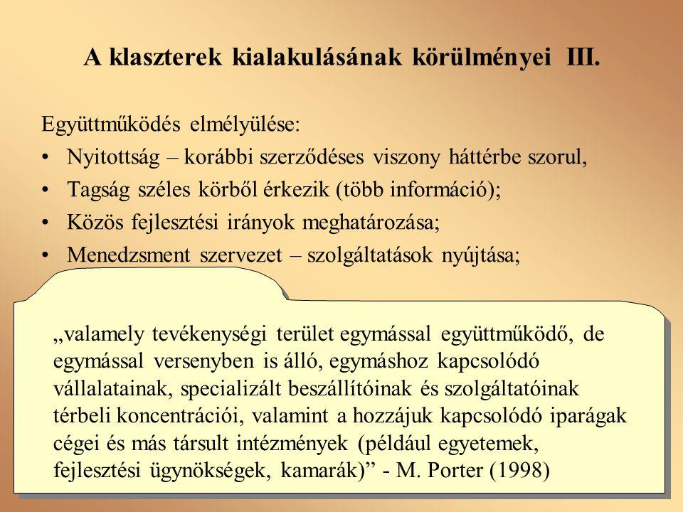 A klaszterek alapítása és fejlettsége Későn (2005-től) induló alapítások; Együttműködés 1-2.