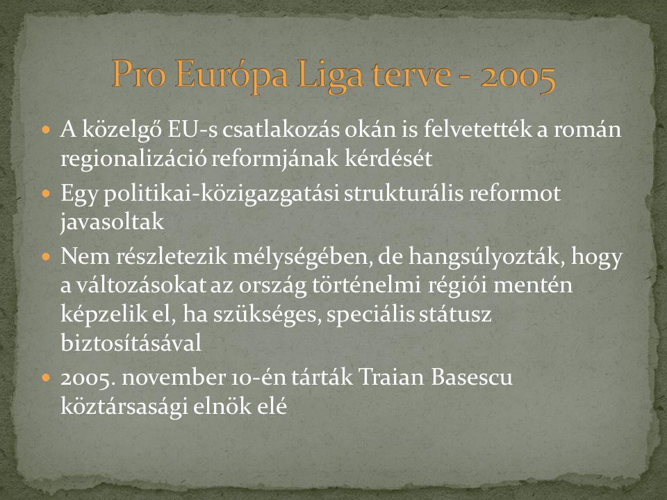 A közelgő EU-s csatlakozás okán is felvetették a román regionalizáció reformjának kérdését Egy politikai-közigazgatási strukturális reformot javasolta