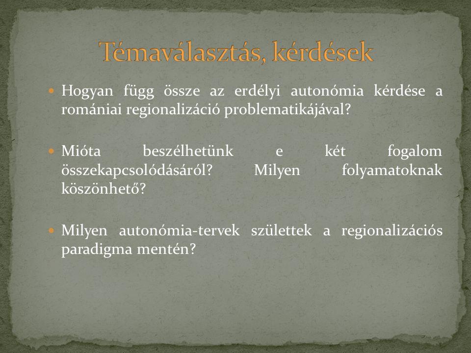 Hogyan függ össze az erdélyi autonómia kérdése a romániai regionalizáció problematikájával? Mióta beszélhetünk e két fogalom összekapcsolódásáról? Mil