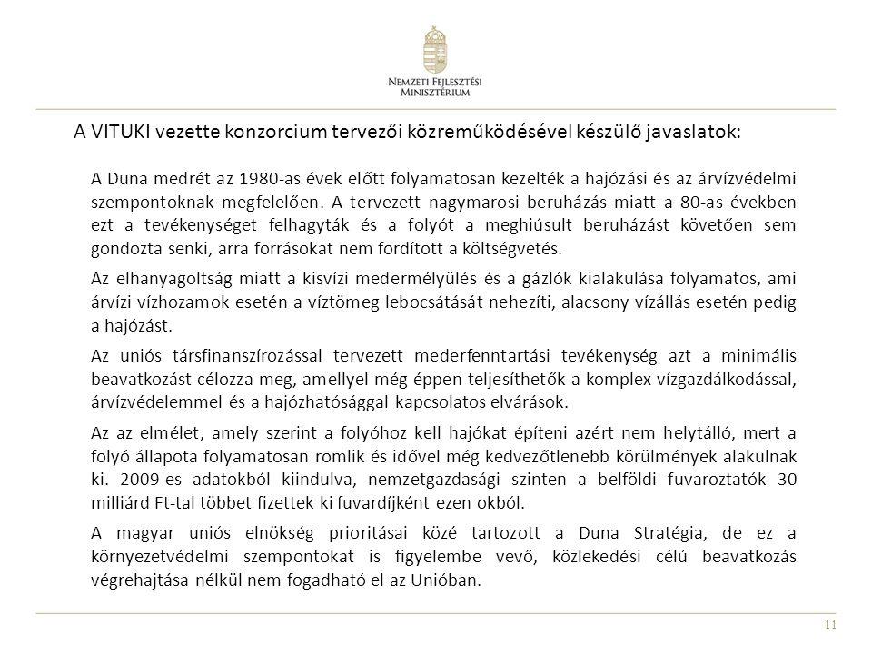 11 A VITUKI vezette konzorcium tervezői közreműködésével készülő javaslatok: A Duna medrét az 1980-as évek előtt folyamatosan kezelték a hajózási és a
