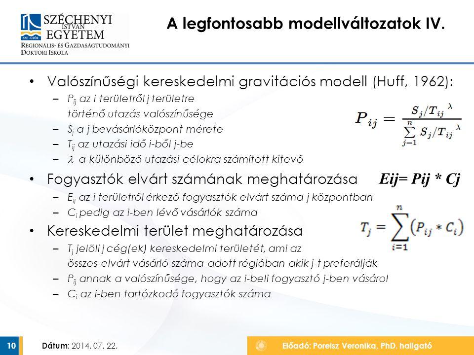 Valószínűségi kereskedelmi gravitációs modell (Huff, 1962): – P ij az i területről j területre történő utazás valószínűsége – S j a j bevásárlóközpont