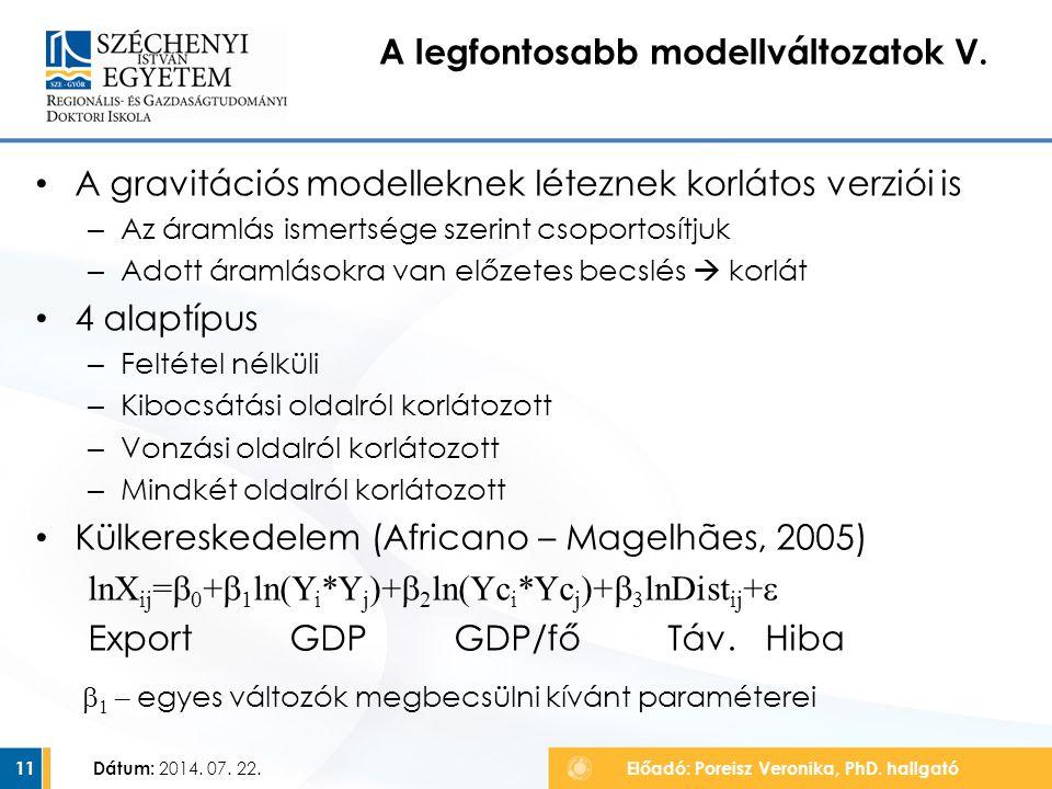 A gravitációs modelleknek léteznek korlátos verziói is – Az áramlás ismertsége szerint csoportosítjuk – Adott áramlásokra van előzetes becslés  korlá