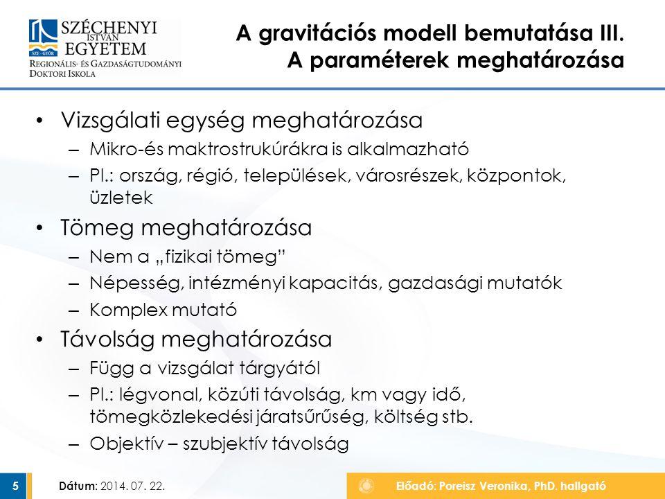 Vizsgálati egység meghatározása – Mikro-és maktrostrukúrákra is alkalmazható – Pl.: ország, régió, települések, városrészek, központok, üzletek Tömeg