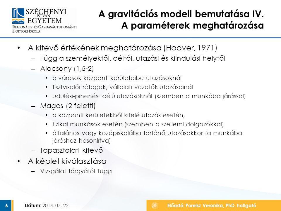 A kitevő értékének meghatározása (Hoover, 1971) – Függ a személyektől, céltól, utazási és kiindulási helytől – Alacsony (1,5-2) a városok központi ker