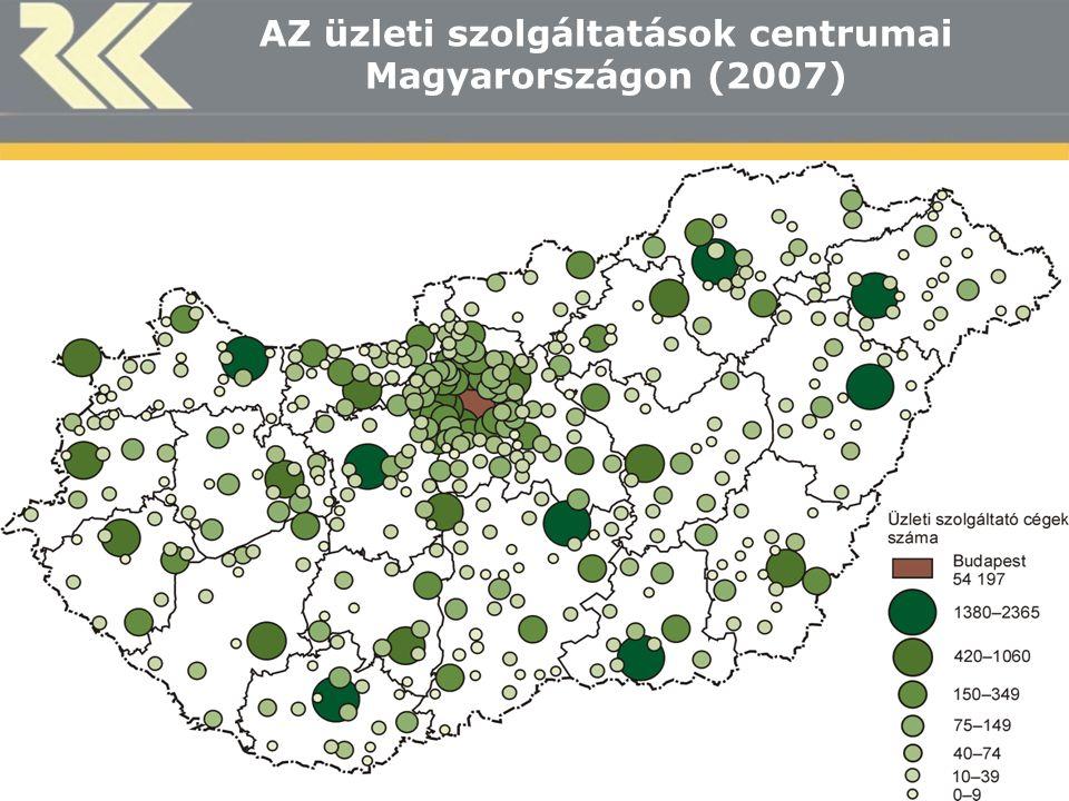 HAS Centre for Regional Studies AZ üzleti szolgáltatások centrumai Magyarországon (2007)