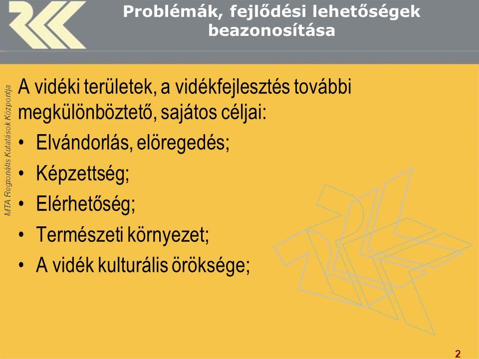 MTA Regionális Kutatások Központja Eszközök a problémák, fejlesztési igények megoldására Közösségi szinten: Kohéziós politika (eszközei a Strukturális Alapok), Közös agrárpolitika (fejlesztési eszköze az EMVA); Magyarországon a 2013-i tartó időszakban a két politika területi fókusza szétvélt: Strukturális Alapok alapvetően városi fókusz, EMVA alapvetően vidéki fókusz; A vidékfejlesztés forrásai önmagukban elégtelenek a vidék fejlesztési igényeinek kielégítéséhez, a vidék gazdaságának növekedési pályára állításához a rendelkezésre álló források messzemenően nem érik el a kritikus tömeget; Eredményes vidékfejlesztés kizárólag komplex megközelítés mellett képzelhető el.