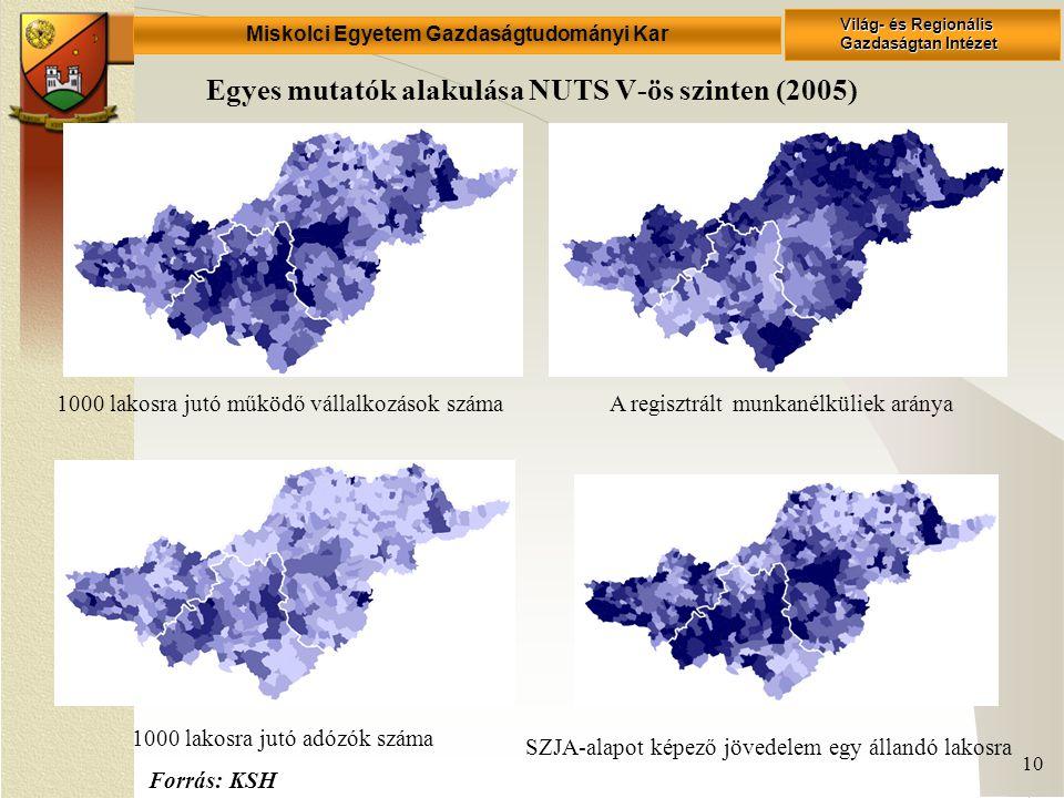Miskolci Egyetem Gazdaságtudományi Kar Világ- és Regionális Gazdaságtan Intézet 10 Egyes mutatók alakulása NUTS V-ös szinten (2005) 1000 lakosra jutó