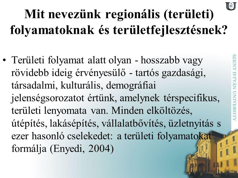Mit nevezünk regionális (területi) folyamatoknak és területfejlesztésnek? Területi folyamat alatt olyan - hosszabb vagy rövidebb ideig érvényesülő - t