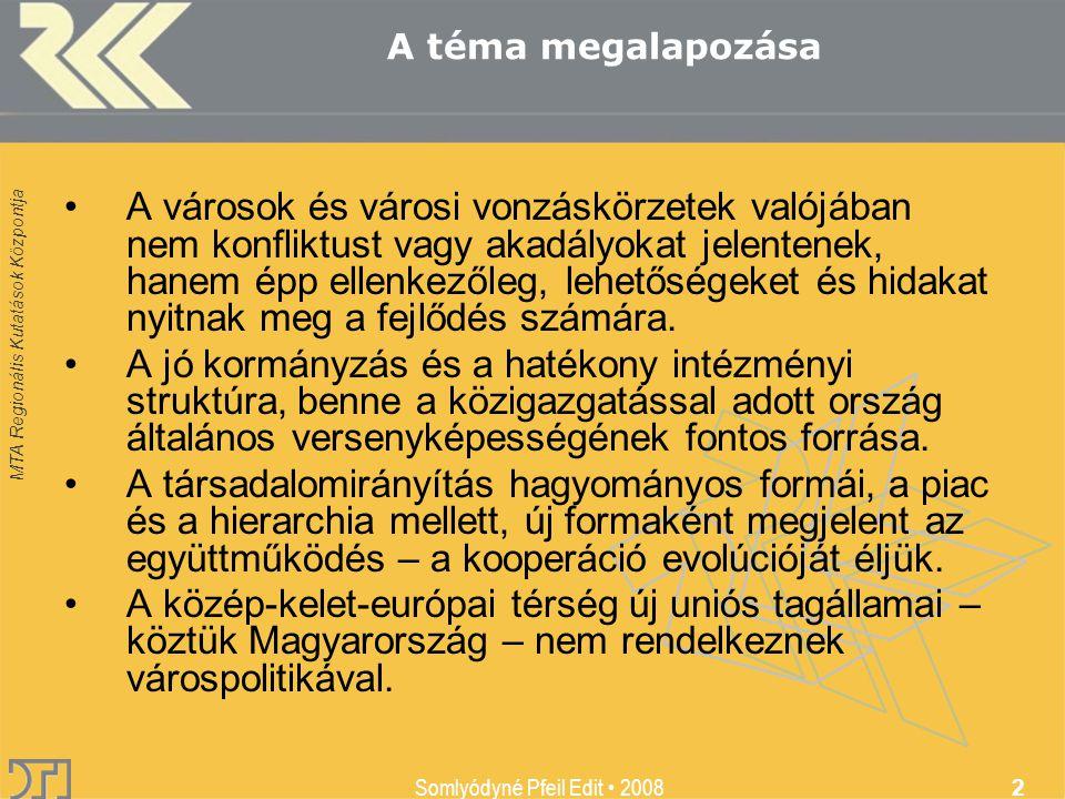 MTA Regionális Kutatások Központja Somlyódyné Pfeil Edit 2008 3 Egy új várospolitika külső keretfeltételei.