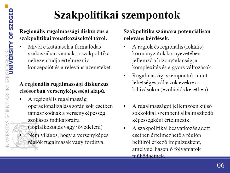 Szakpolitikai szempontok Regionális rugalmassági diskurzus a szakpolitikai vonatkozásoktól távol.