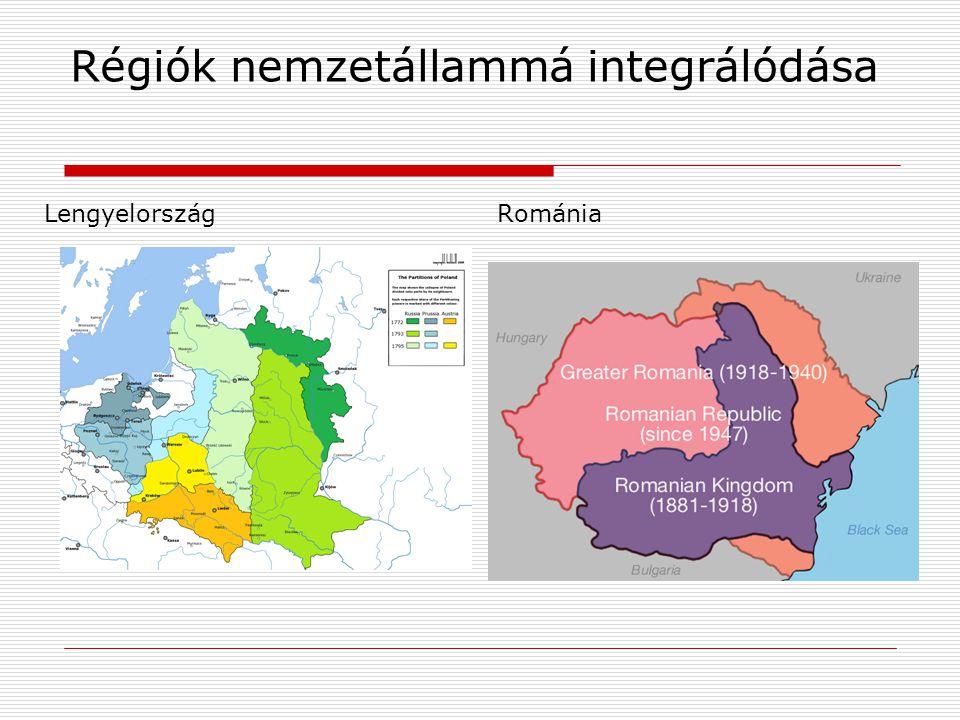 Régiók nemzetállammá integrálódása LengyelországRománia