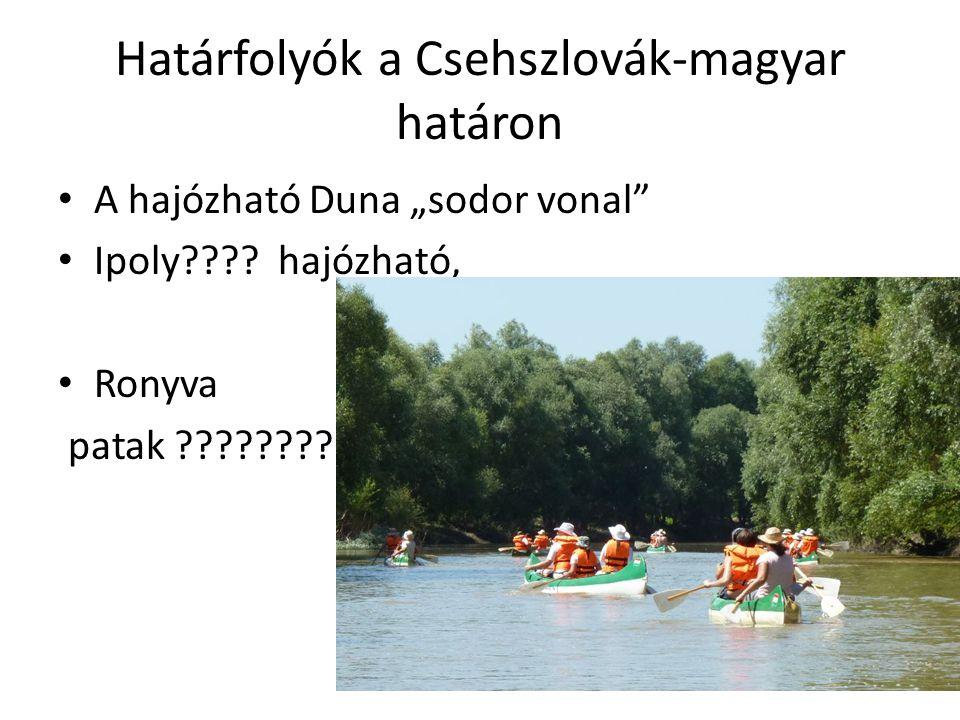 """Határfolyók a Csehszlovák-magyar határon A hajózható Duna """"sodor vonal"""" Ipoly???? hajózható, Ronyva patak ??????????????"""