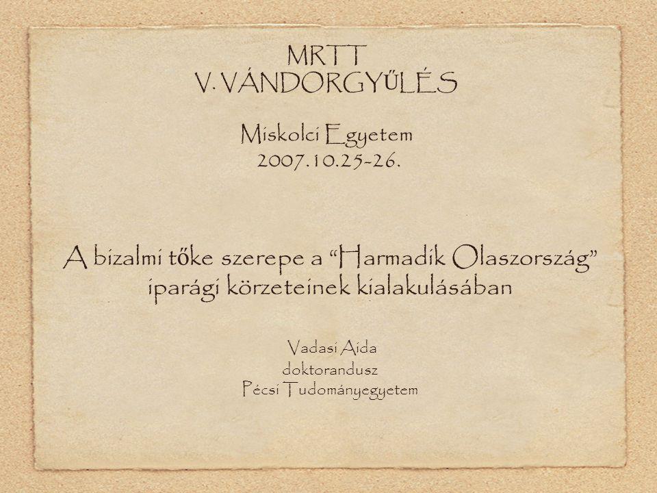 MRTT V. VÁNDORGY Ű LÉS Miskolci Egyetem 2007.10.25-26.