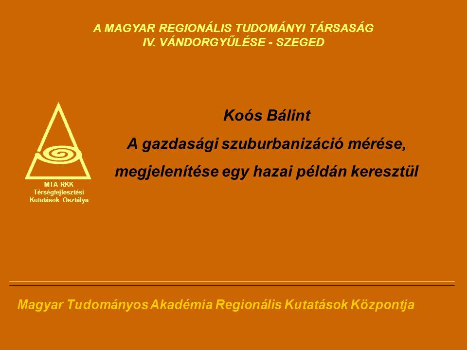 MTA RKK Térségfejlesztési Kutatások Osztálya Magyar Tudományos Akadémia Regionális Kutatások Központja A MAGYAR REGIONÁLIS TUDOMÁNYI TÁRSASÁG IV.