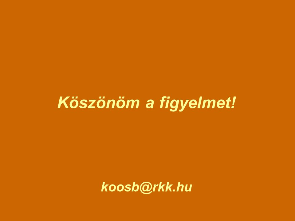 Köszönöm a figyelmet! koosb@rkk.hu