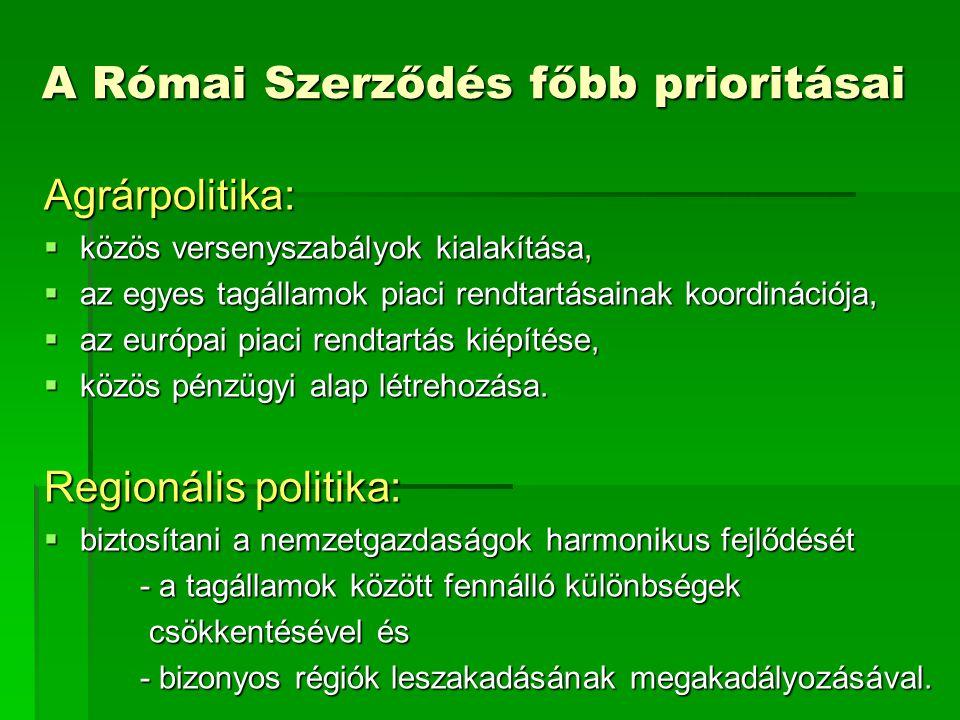 Az összehangolt fejlesztési politika elemei regionális politika (területi kohézió) lisszaboni stratégia (gazdasági versenyképesség) göteburgi stratégia (fenntartható fejlődés)
